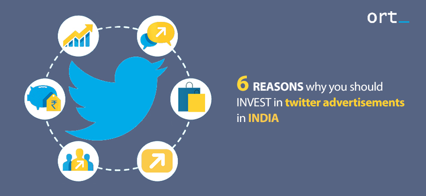 6 Reasons Why You Should Invest in Twitter Advertisements in India